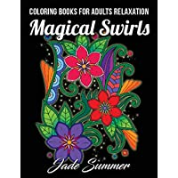 Coloring Books for Adults Relaxation: 100 Magical Swirls Coloring Book with Fun, Easy, and Relaxing Coloring Pages Relaxation Gifts