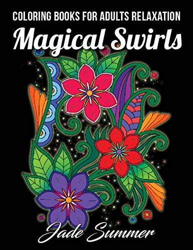 Download Coloring Books for Adults Relaxation: 100 Magical Swirls Coloring Book with Fun, Easy, and Relaxing Coloring Pages Relaxation Gifts pdf