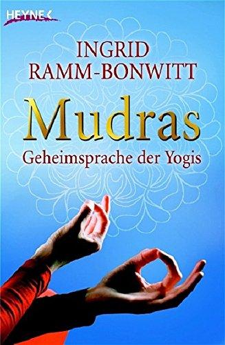 Mudras: Geheimsprache der Yogis