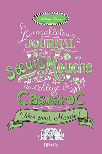 Tous pour Mouche ! (Le malicieux journal des sœurs Mouche au collège de Castelroc) (French (11 Noisette)