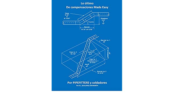 Amazon.com: Lo ltimo de compensaciones Made Easy para PIPEFITTERS y soldadores (Spanish Edition) eBook: Rick Eisenbarth, RL Eisenbarth: Kindle Store