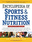Encyclopedia of Sports and Fitness Nutrition, Elizabeth Ann Applegate, 0761513787