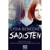 Sadisten: Tödliche Liebe - Geschichten aus dem wahren Leben