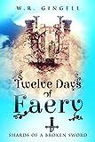 Download Twelve Days Of Faery (Shards Of A Broken Sword Book 1) in PDF ePUB Free Online