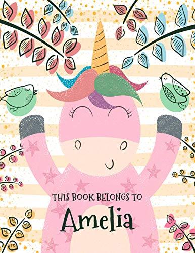 (This Book Belongs to Amelia: Kids Personalized Happy Unicorn Notebook (8.5X11 School Sized) (Girl's Name Journal - Rainbow Sparkle Unicorn Theme))