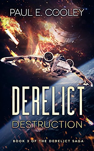 (Derelict: Destruction (Derelict Saga Book 3))