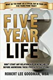 Five Year Life, Robert Lee Goodman, 0979295238