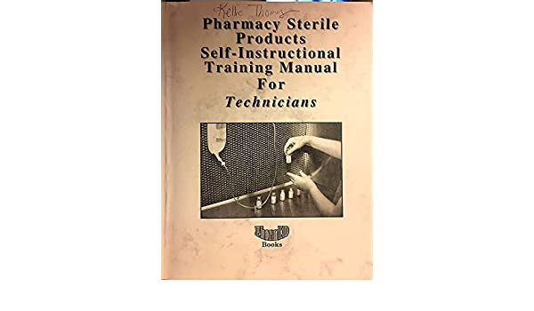 Pharmacy Sterile Products Self Instructional Training Manual For