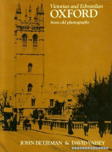 (Victorian and Edwardian Oxford from old photographs by John Betjeman (1971-09-01))