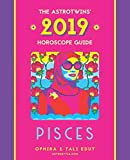 Pisces 2019: The AstroTwins  Horoscope: The Complete Annual Astrology Guide and Planetary Planner