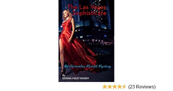 The Las Vegas Sophisticate Alexandra Merritt Mysteries Book 6