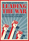 img - for Leading the War: Salvation Army Officership as Vocational Extremism book / textbook / text book