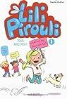 Lili Pirouli, tome 1 : Tous avec moi ! par Modéré
