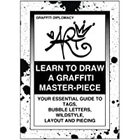 Learn To Draw A Graffiti Master-Piece: Your Essential