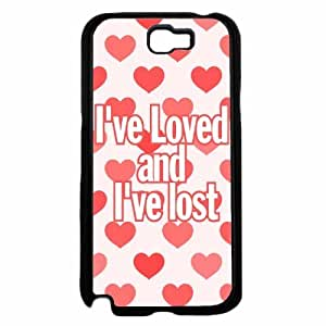 I've Loved and I've Lost Plastic Phone Case Back Cover Samsung Galaxy Note II 2 N7100