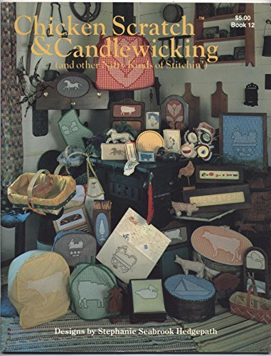 Chicken Scratch & Candlewicking: (And Other Nifty Kinds of Stitchin') (Chicken Scratch Patterns)