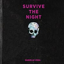 Survive the Night Audiobook by Danielle Vega Narrated by Sophie Amoss