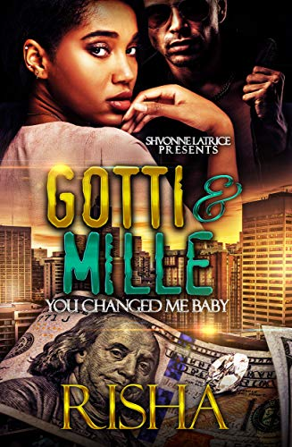 - Gotti and Mille: You Changed Me Baby