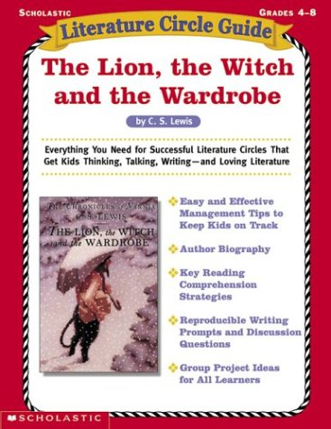 Literature Circle Guide - Literature Circle Guide: The Lion, The Witch And The Wardrobe (Literature Guides)