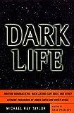 Dark Life, Michael Ray Taylor, 0684841916