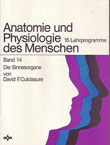 Anatomie und Physiologie des Menschen/Die Sinnesorgane: 15 Lehrprogramme