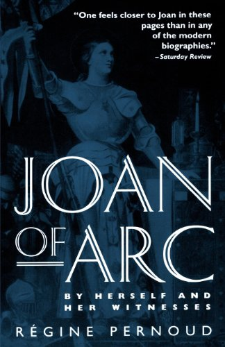 Joan of Arc: By Herself and Her Witnesses (Joan Of Arc)