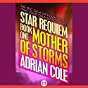 Mother of Storms Audiobook by Adrian Cole Narrated by Chris Sorensen