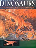 Dinosaurs of Australia and New Zealand, John A. Long, 067420767X