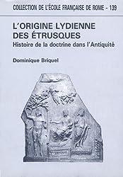 L'Origine Lydienne des Etrusques : histoire de la doctrine dans l'antiquité