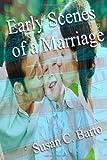 Early Scenes of a Marriage, Susan C. Barto, 1493774085