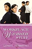 Workplace Woman Stuff, Linda Marshall, 0741456761