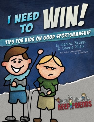 I Need to Win! Tips for Kids on Good Sportsmanship