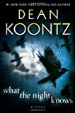 img - for By Dean Koontz: What the Night Knows: A Novel book / textbook / text book