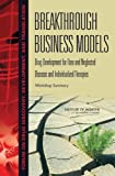 img - for Breakthrough Business Models: Drug Development for Rare and Neglected Diseases and Individualized Therapies: Workshop Summary book / textbook / text book