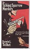 The Talking Sparrow Murders, Darwin L. Teilhet, 0930330293