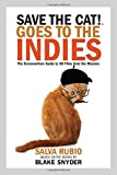 img - for Save the Cat!  Goes to the Indies: The Screenwriters Guide to 50 Films from the Masters book / textbook / text book