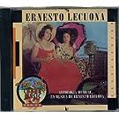 Antologia Musical... La Musica De Ernesto Lecuona
