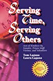 Download Serving Time, Serving Others: Acts of Kindness by Inmates, Prison Staff, Victims, and Volunteers in PDF ePUB Free Online