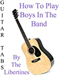 How To Play Boys In The Band By The Libertines - Guitar Tabs
