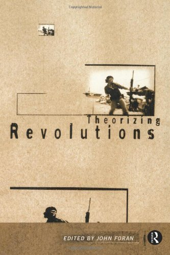 Theorizing Revolutions by John Foran Published by Routledge (1997) Paperback