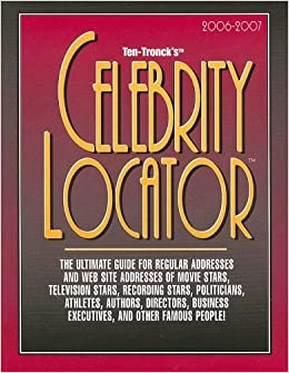Celebrity Locator The Ultimate Guide To Reach Celebrities From All Fields Of Human Accomplishments Ten Troncks Celebrity Locator Amazon Co Uk Rob