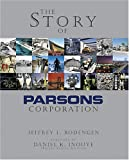The Story of Parsons Corporation, Jeffrey L. Rodengen, 193202204X