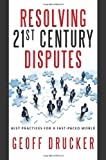 Resolving 21st Century Disputes, Geoff Drucker, 1935212745