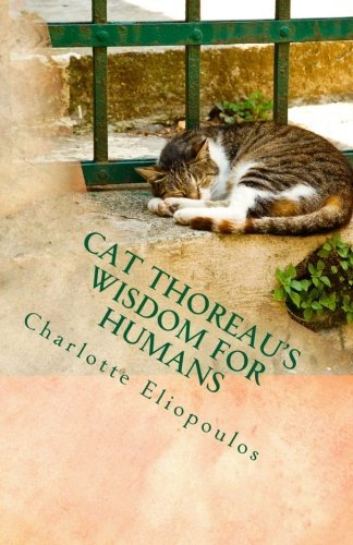 Cat Thoreau's Wisdom for Humans by Executive Director American Association for Long Term Care Nursing Charlotte Eliopoulos RN MPH PhD (2012-03-26) (American Association For Long Term Care Nursing)