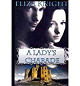 [A LADY'S CHARADE BY KNIGHT, ELIZA(AUTHOR)]PAPERBACK