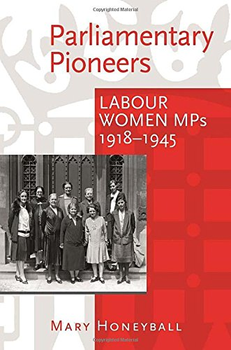 Download Parliamentary Pioneers: Labour Women MPs 1918-1945 ebook