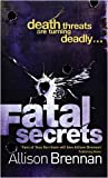 Fatal Secrets by Allison Brennan front cover