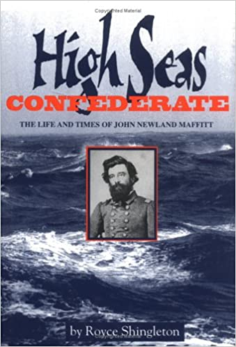 Image result for (High Seas Confederate: The Life and Times of John Newland Maffitt, Royce Shingleton,