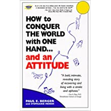 How to Conquer the World With One Hand.and an Attitude