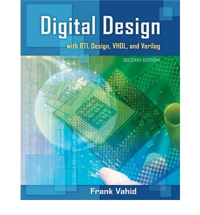 [( Digital Design with RTL Design, VHDL, and Verilog By Vahid, Frank ( Author ) Hardcover Mar - 2010)] Hardcover